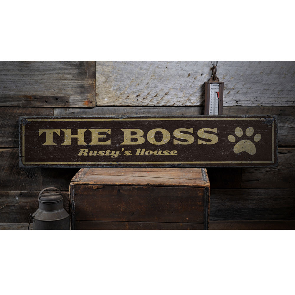 The Boss Pet Vintage Wood Sign
