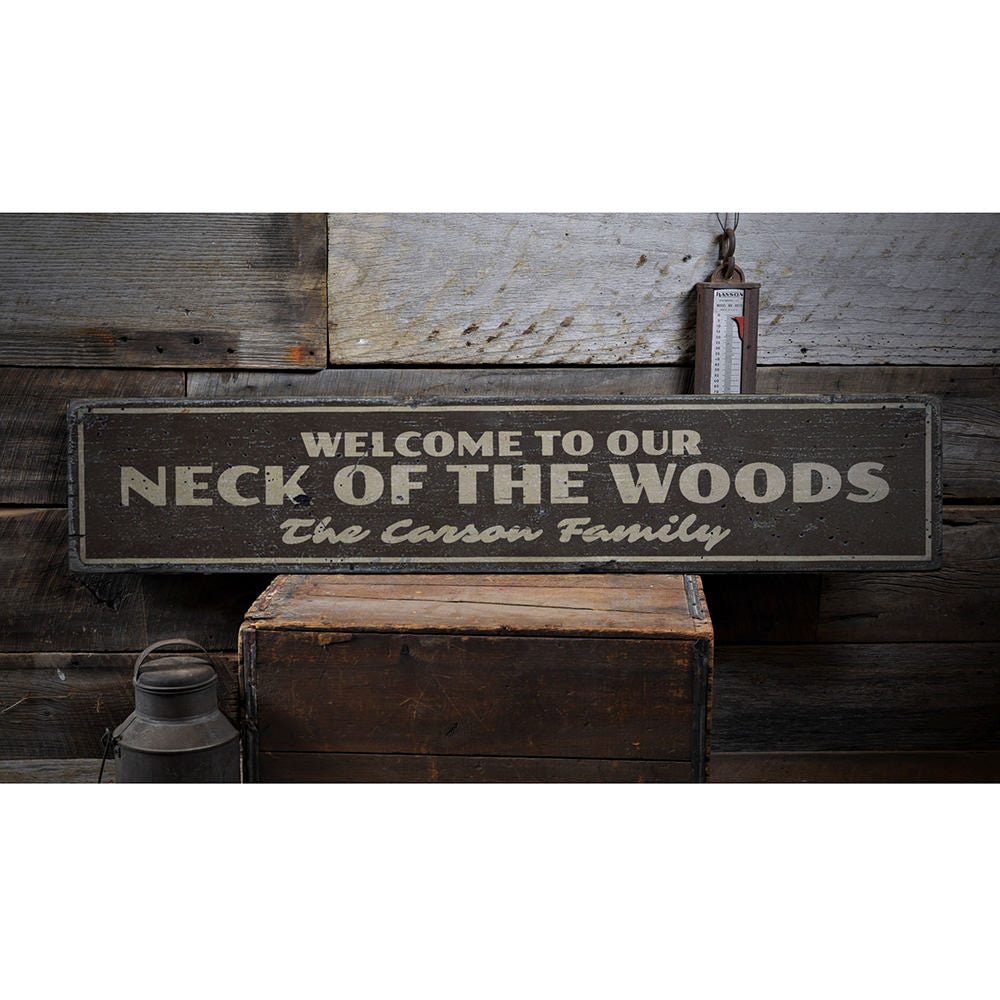 Welcome to Our Neck of the Woods Vintage Wood Sign