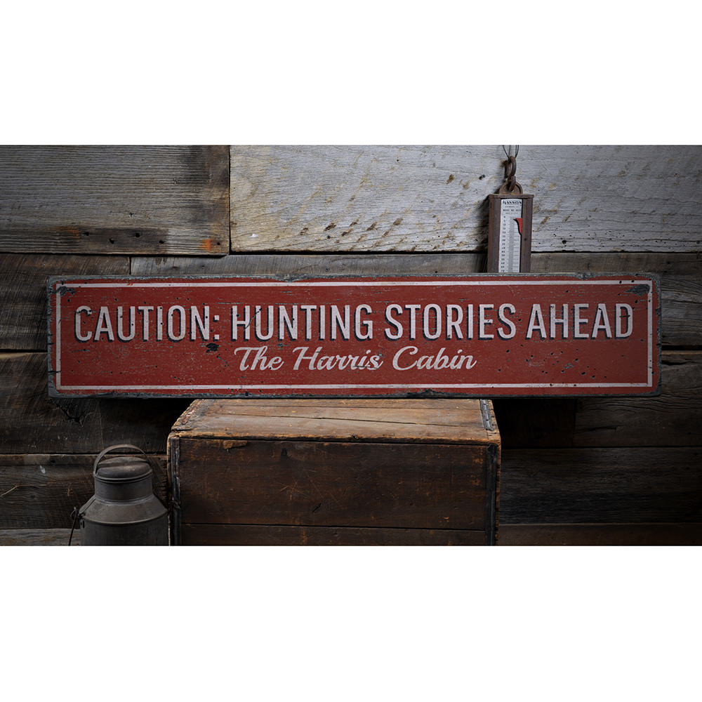 Caution Hunting Stories Vintage Wood Sign