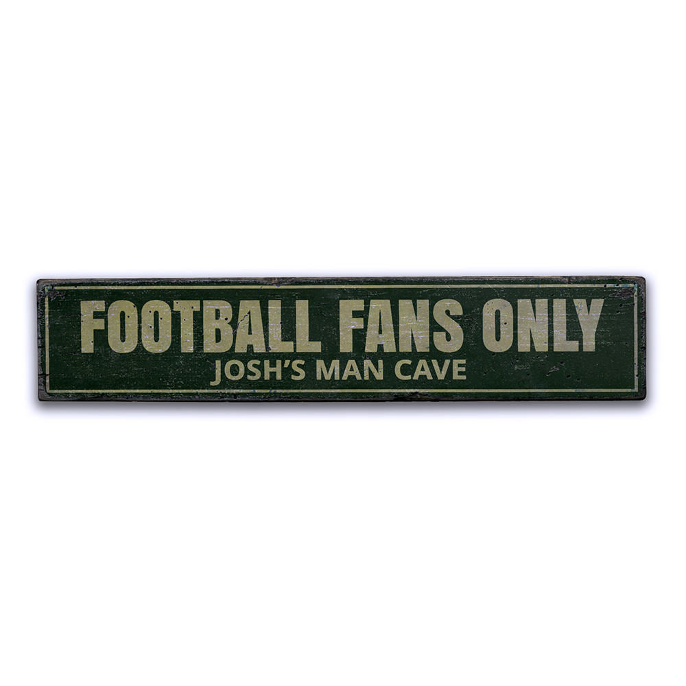 Football Fans Only Vintage Wood Sign