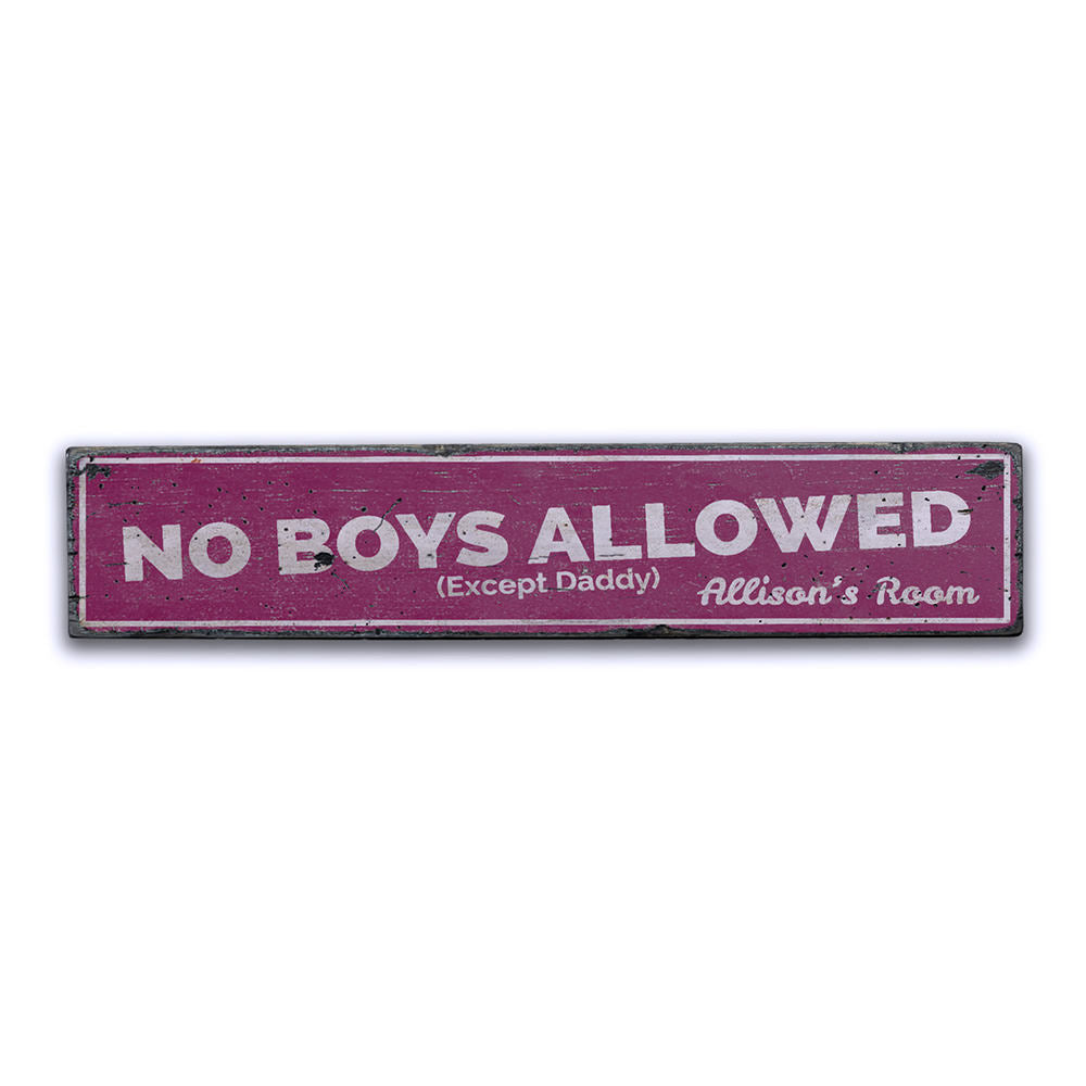 No Boys Allowed Except Daddy Vintage Wood Sign