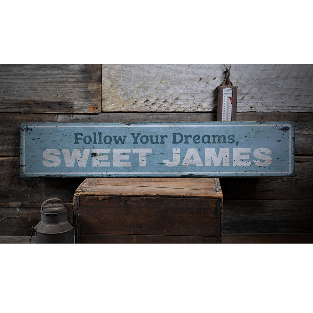 Follow Your Dreams Vintage Wood Sign