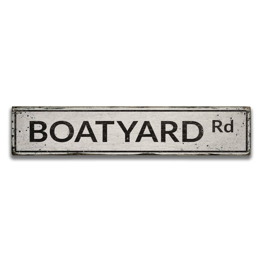 Boatyard Road Vintage Wood Sign