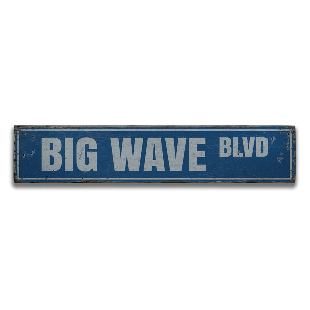Big Wave Blvd Vintage Wood Sign