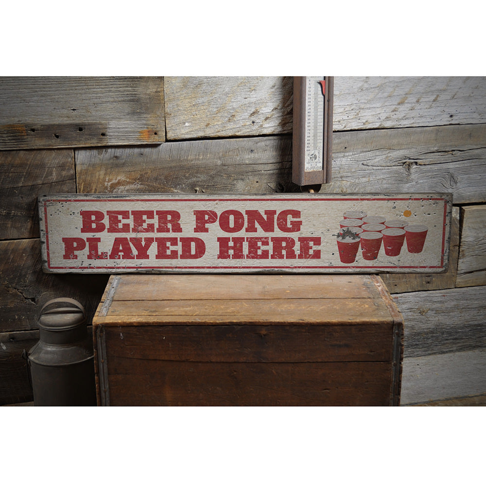 Beer Pong Played Here Vintage Wood Sign