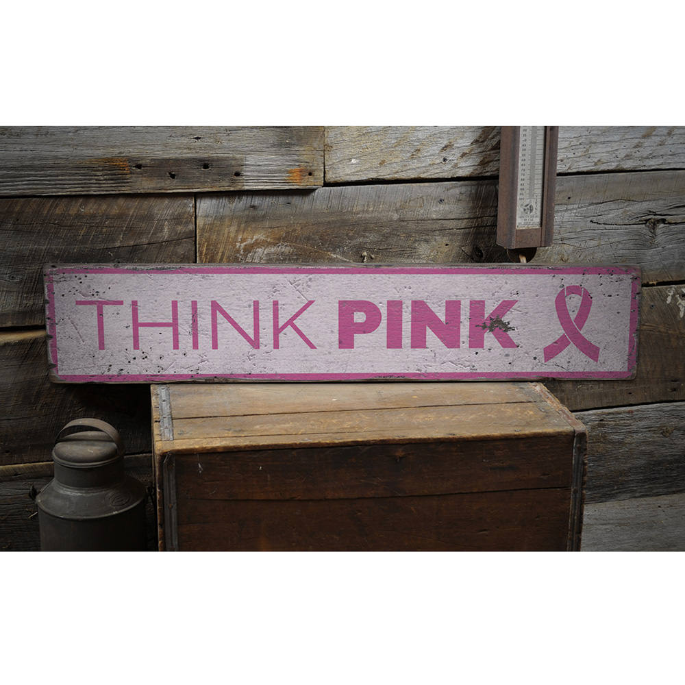 Think Pink Vintage Wood Sign