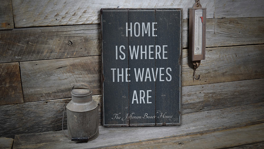 Home Is Where The Waves Are Rustic Wood Sign