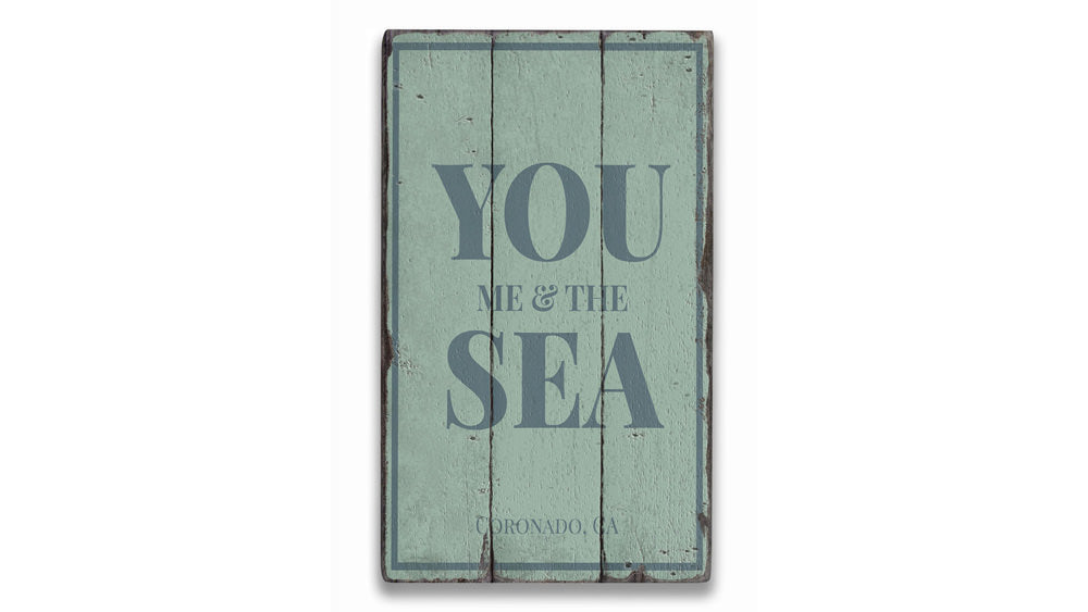 You Me & The Sea Rustic Wood Sign