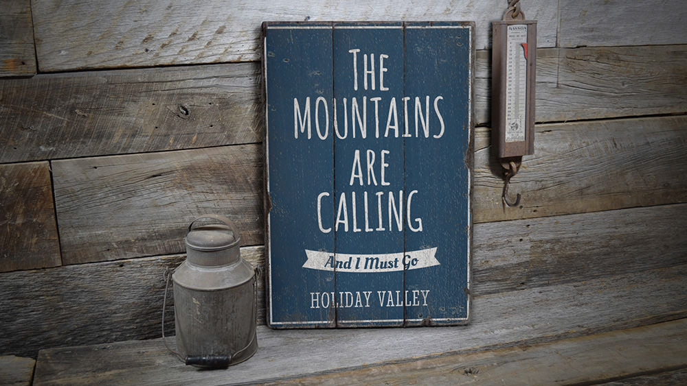 Mountains Are Calling and I Must Go Rustic Wood Sign