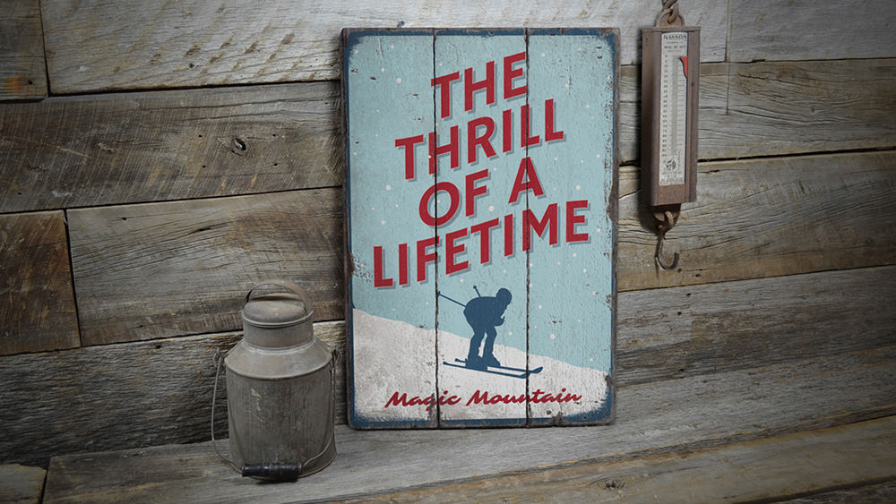 Thrill of a Lifetime Rustic Wood Sign