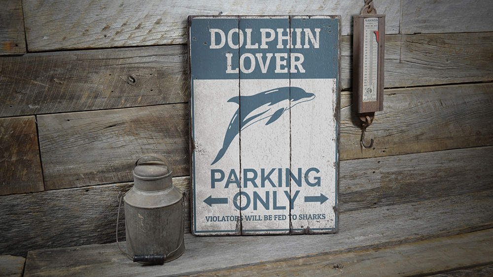 Dolphin Lover Parking Vintage Wood Sign