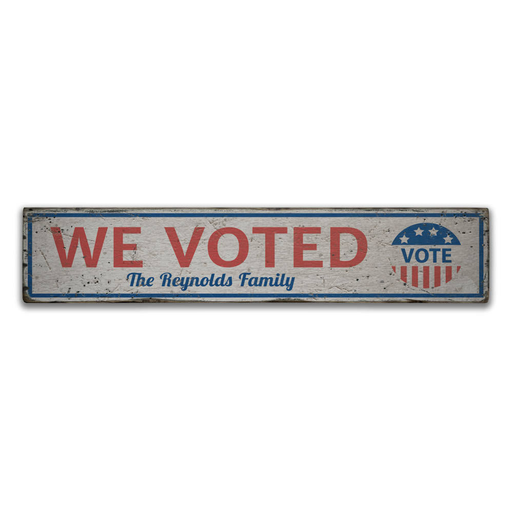Family We Voted Vintage Wood Sign