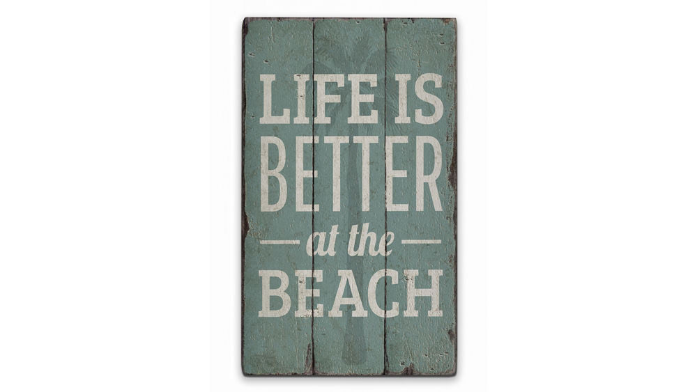 Life is Better Beach Rustic Wood Sign