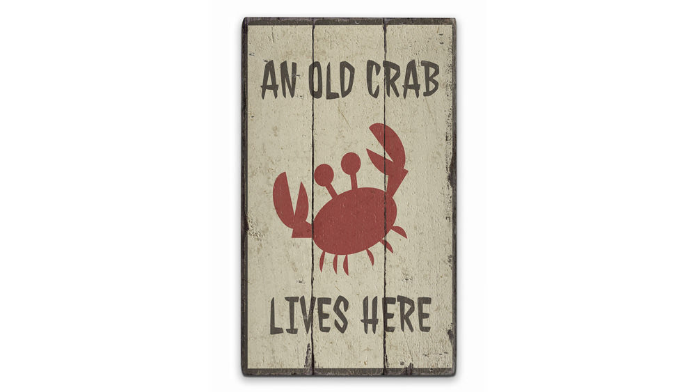 Old Crab Lives Here Rustic Wood Sign