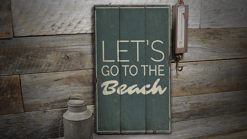 Lets Go to the Beach Rustic Wood Sign