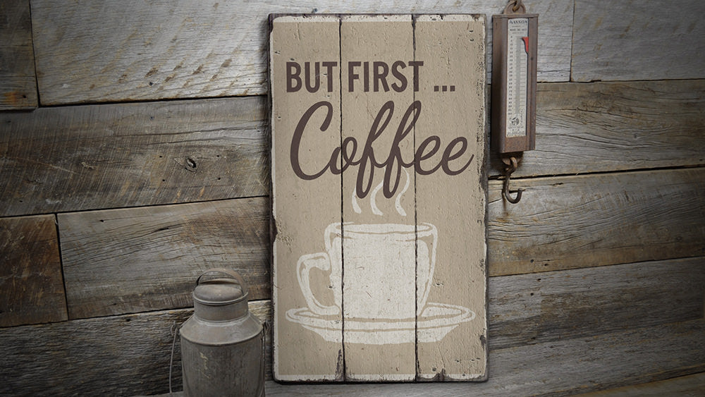 But First Coffee Rustic Wood Sign
