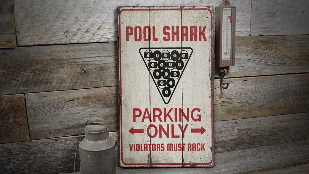 Pool Shark Parking Rustic Wood Sign
