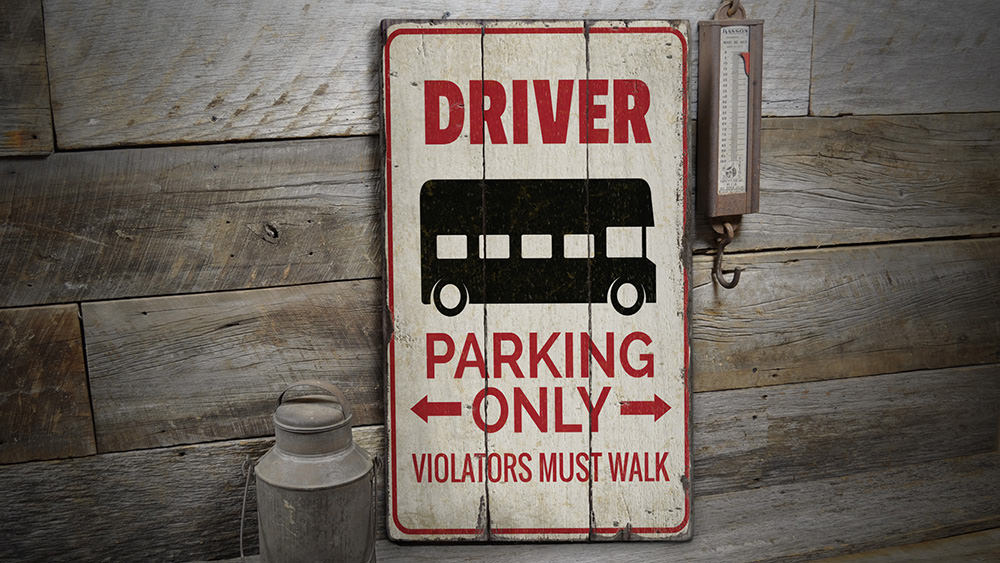 Bus Driver Parking Rustic Wood Sign