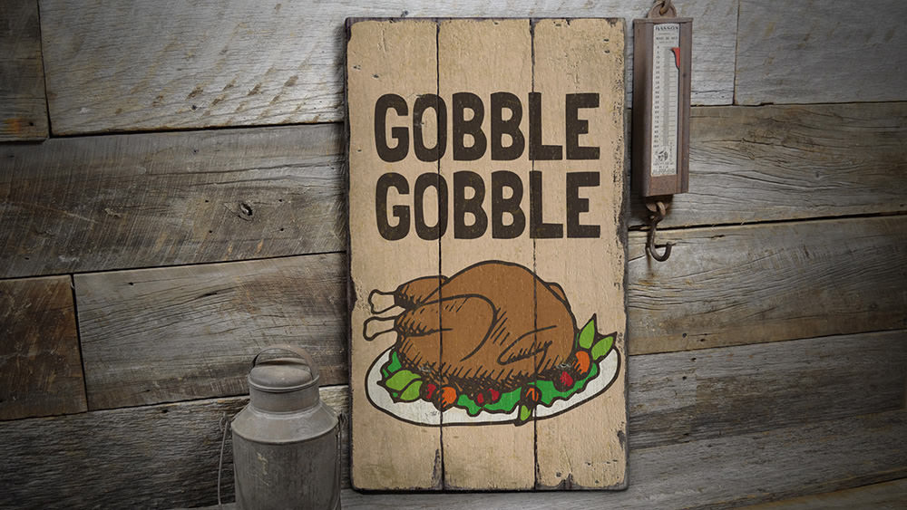 Gobble Gobble Rustic Wood Sign