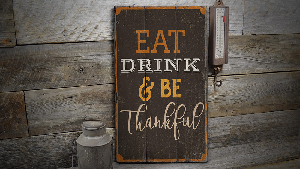 Eat Drink Be Thankful Rustic Wood Sign