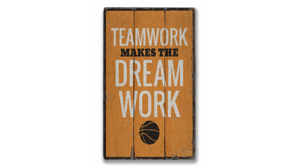 Teamwork Makes the Dream Work Rustic Wood Sign