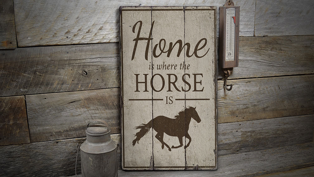Home is Where the Horse is Rustic Wood Sign