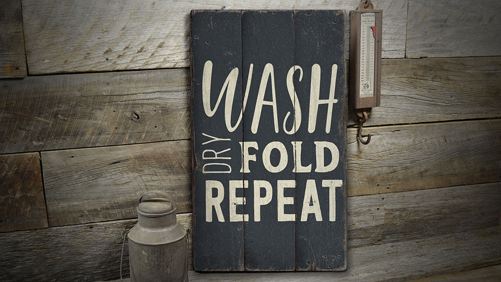 Wash Dry Fold Repeat Rustic Wood Sign