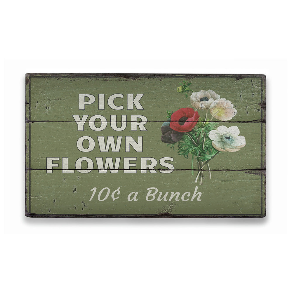 Pick Flowers Rustic Wood Sign