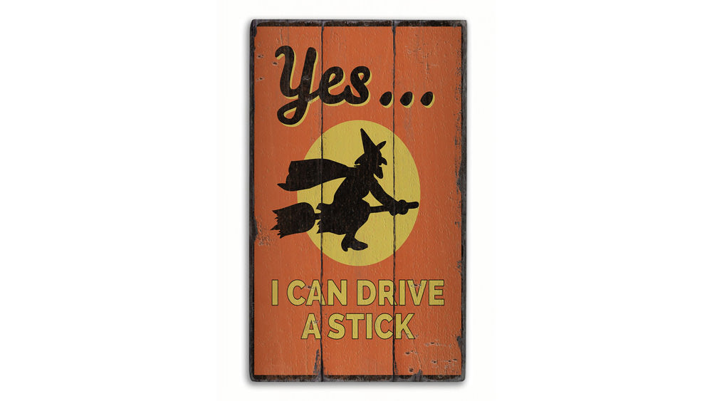 I Can Drive A Stick Rustic Wood Sign