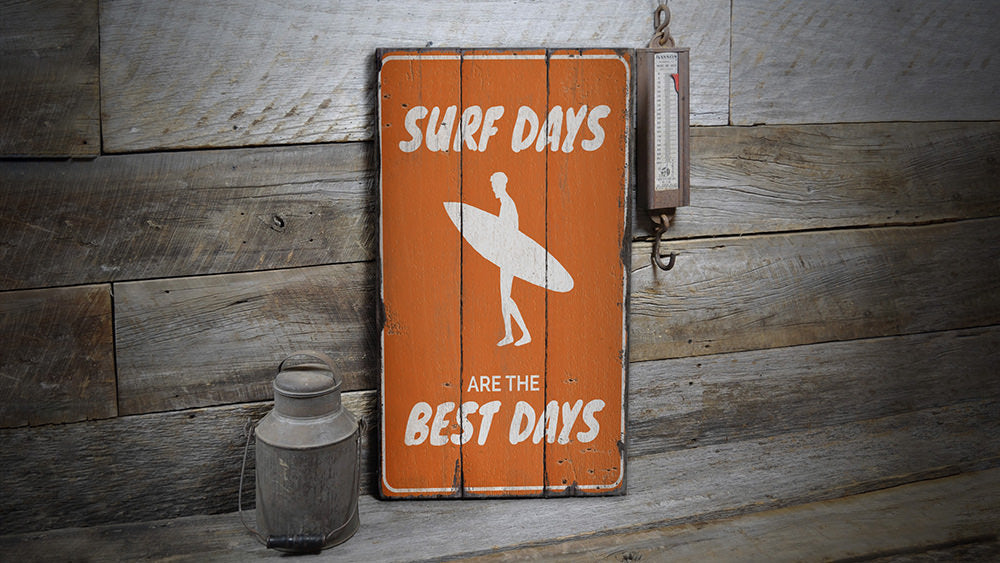 Surf Days are the Best Days Rustic Wood Sign