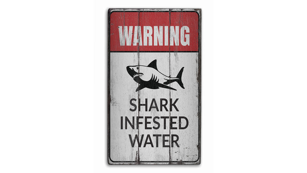 Shark infested Water Rustic Wood Sign