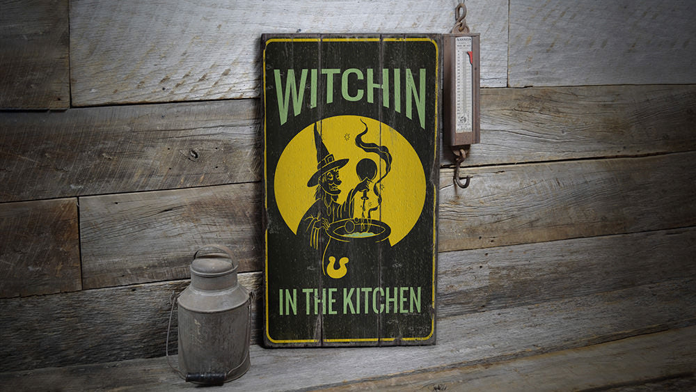 Witchin in the Kitchen Rustic Wood Sign