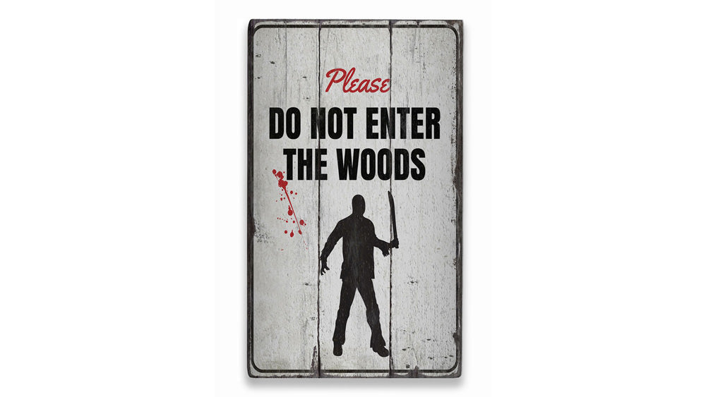 Do Not Enter the Woods Rustic Wood Sign