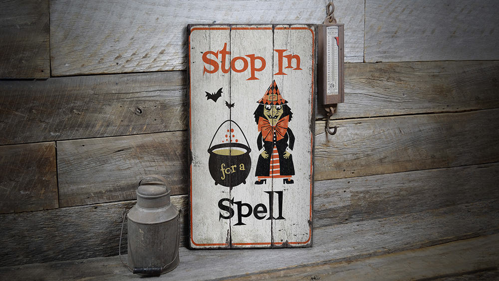 Stop in for a Spell Rustic Wood Sign