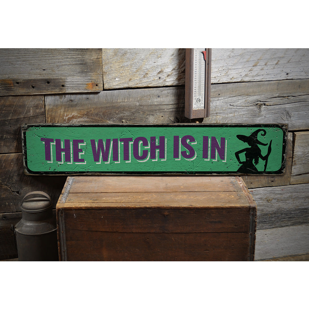 The Witch is IN Vintage Wood Sign