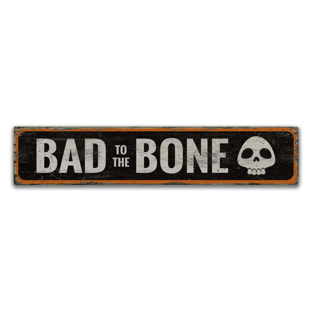 Bad to the Bone Vintage Wood Sign
