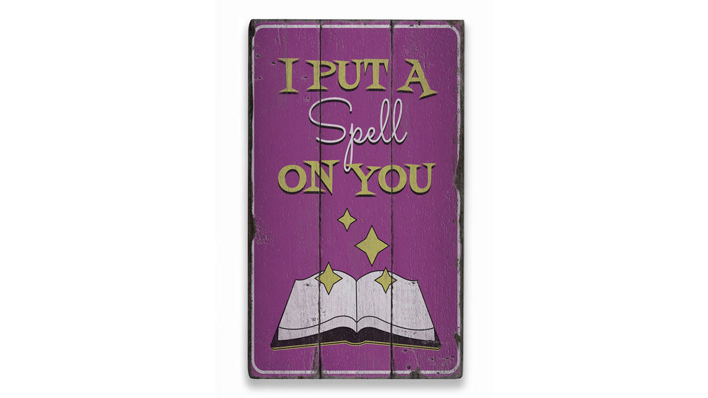 I Put a Spell on You Rustic Wood Sign