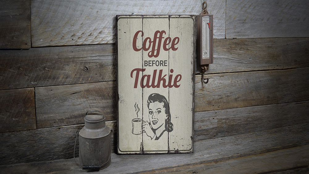 Coffee Before Talkie Rustic Wood Sign