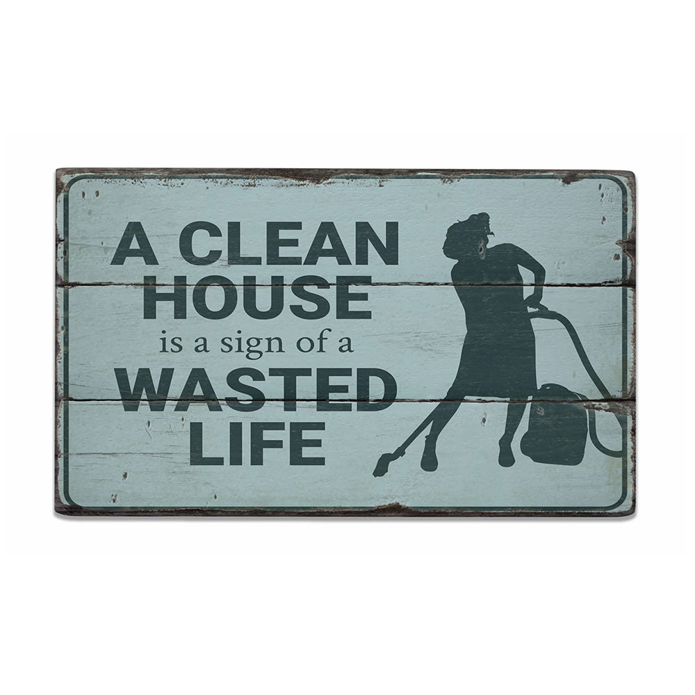 Clean House Rustic Wood Sign