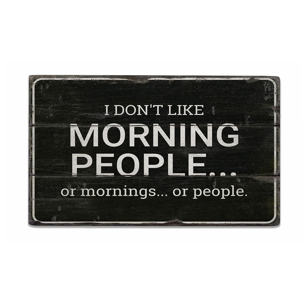 Morning People Rustic Wood Sign