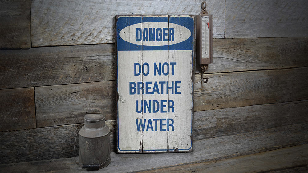 Do Not Breathe Under Water Rustic Wood Sign