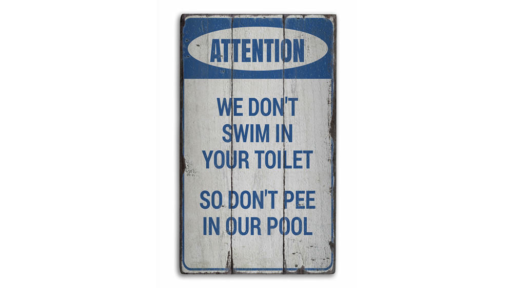 Dont Pee in Our Pool Rustic Wood Sign