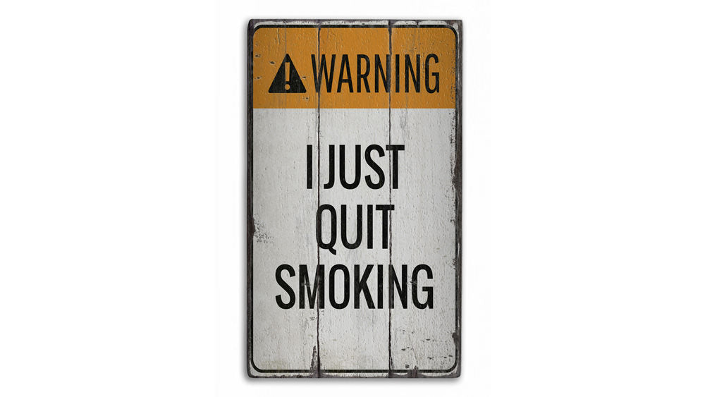 Quit Smoking Rustic Wood Sign