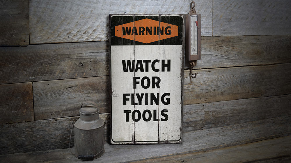 Watch for Flying Tools Rustic Wood Sign