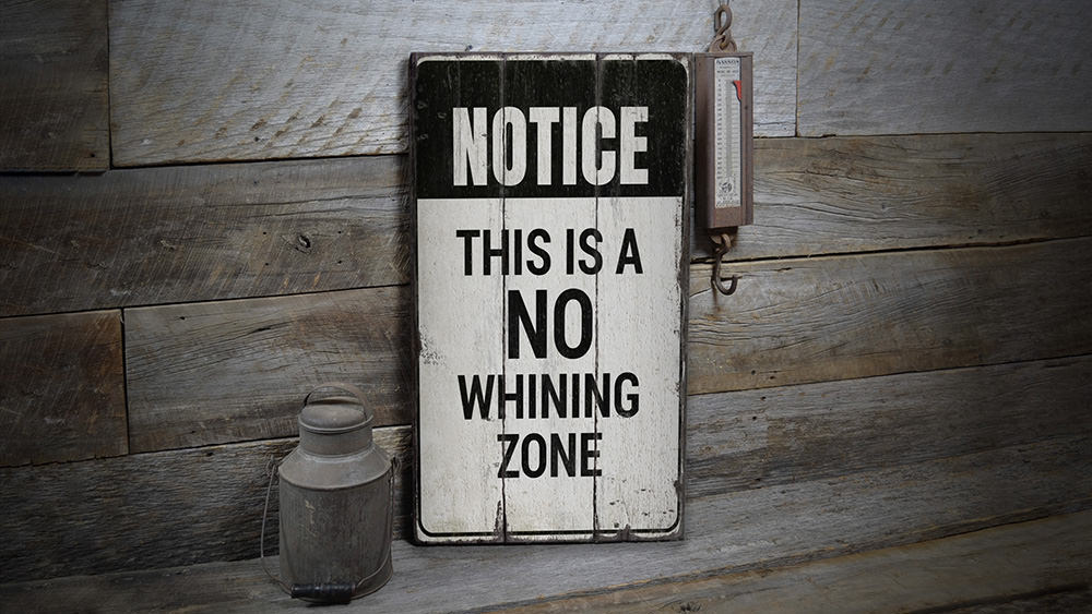 No Whining Zone Rustic Wood Sign