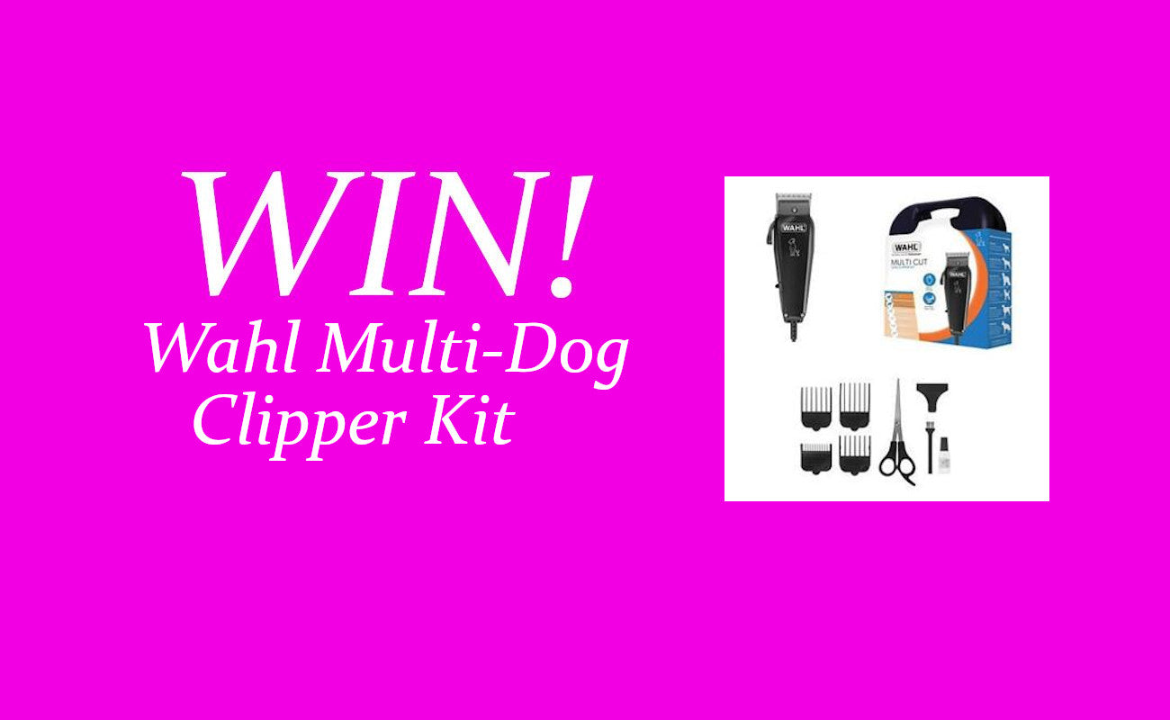 COMPETITION - Win a Wahl Multi Cut Dog Clipper Kit!!