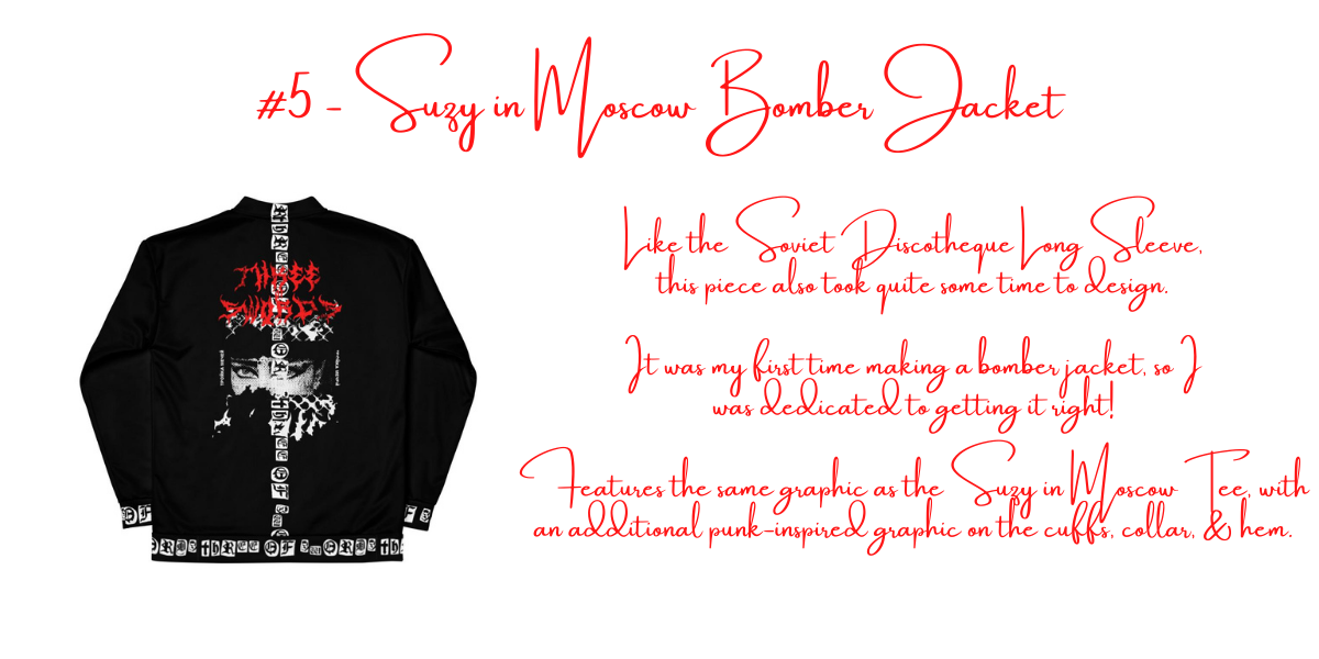 """Image of title states """"#5 Suzy in Moscow Bomber Jacket"""". Text on image discusses how the store's owner created the jacket, and how the design can also be found on the Suzy in Moscow Tee."""