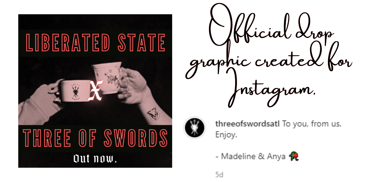"""Image of an Instagram post, which says LIBERATED STATE X THREE OF SWORDS OUT NOW on a pink and black image of two hands clinking two tea cups together. Captions for this image: """"official drop graphic created for Instagram."""""""