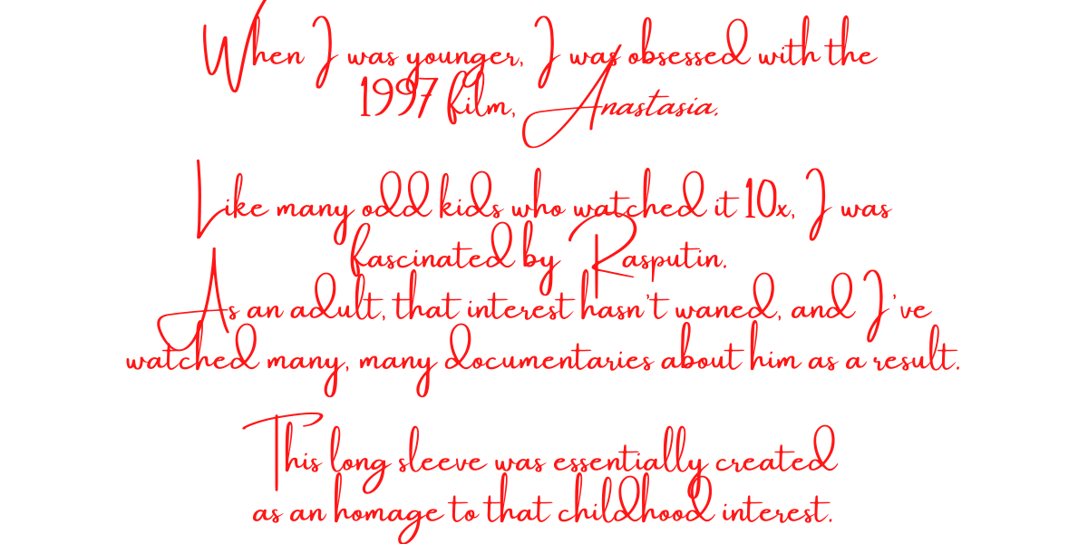 Text that discusses the store owner's childhood fascination with the 1997 animated film, Anastasia, and how that fascination led to a personal interest with Rasputin.