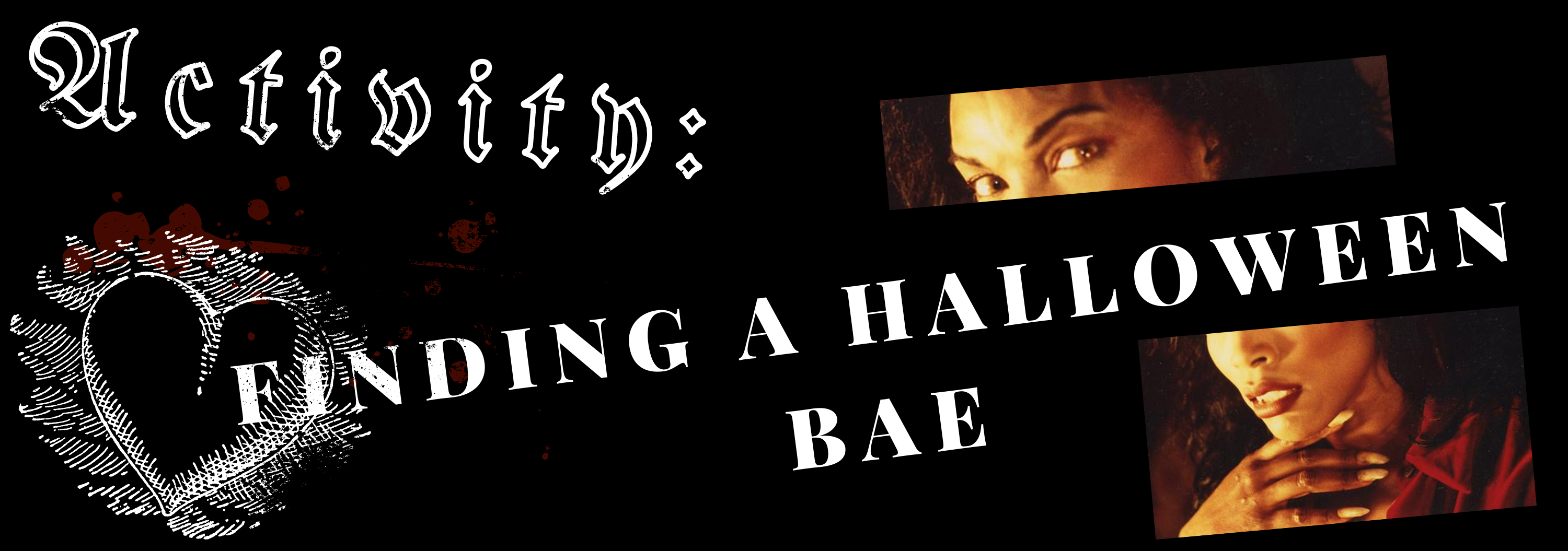 A black, white, and red graphic featuring the words Activity and Finding a Halloween Bae, with a heart illustration and a screenshot from the film A Vampire in Brooklyn.